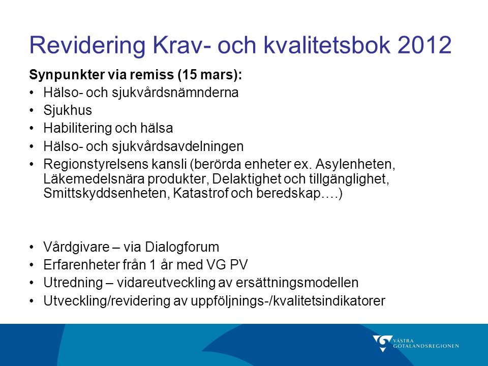 Tidsplan för revidering av KoK 2012 FebrMarsAprilMajJuni Dialogforum7711.