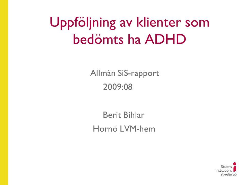 Inställning av medicin (forts.)  20 klienter inställda på Hornö  12 av dem fortfarande i någon form av behandling (60 %)  8 klienter inställda i öppen vård  2 av dem fortfarande i någon form av vård ( 25 %)  Slutsats: Antagandet att det är bättre att ställas in på institution får stöd av resultat.