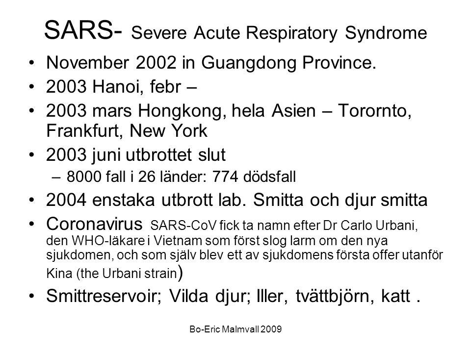 SARS- Severe Acute Respiratory Syndrome November 2002 in Guangdong Province. 2003 Hanoi, febr – 2003 mars Hongkong, hela Asien – Torornto, Frankfurt,