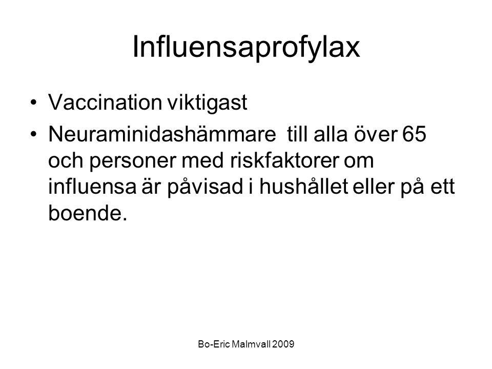 Bo-Eric Malmvall 2009 Influensaprofylax Vaccination viktigast Neuraminidashämmare till alla över 65 och personer med riskfaktorer om influensa är påvi