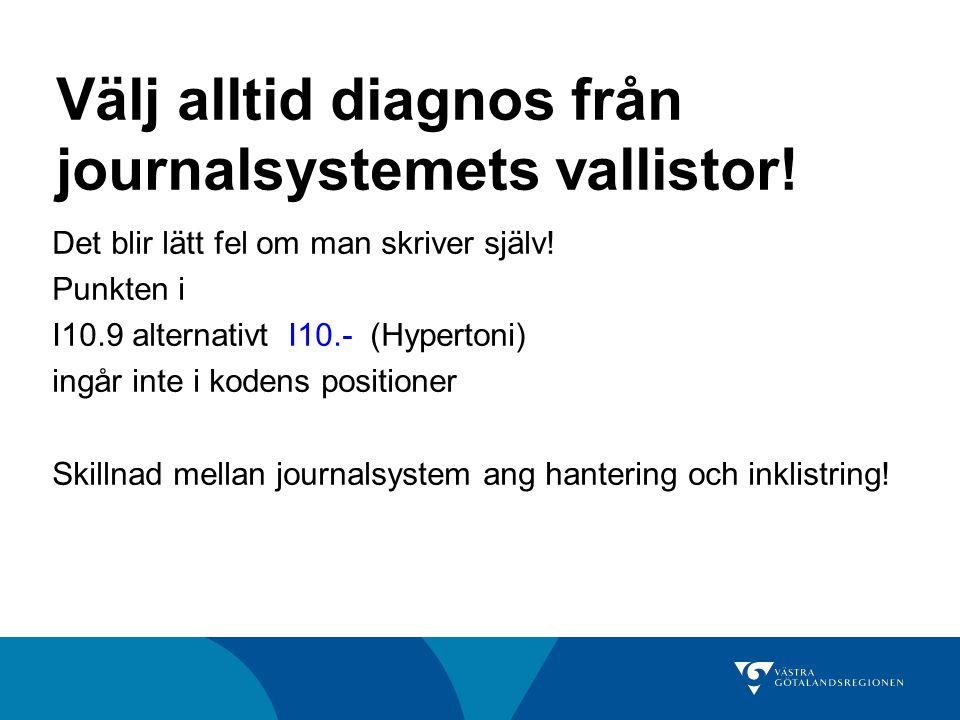 Välj alltid diagnos från journalsystemets vallistor.