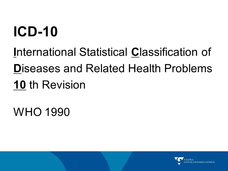 ICD-10 International Statistical Classification of Diseases and Related Health Problems 10 th Revision WHO 1990