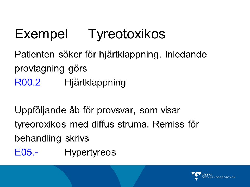 Exempel Tyreotoxikos Patienten söker för hjärtklappning.