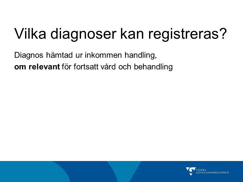 Vilka diagnoser kan registreras.