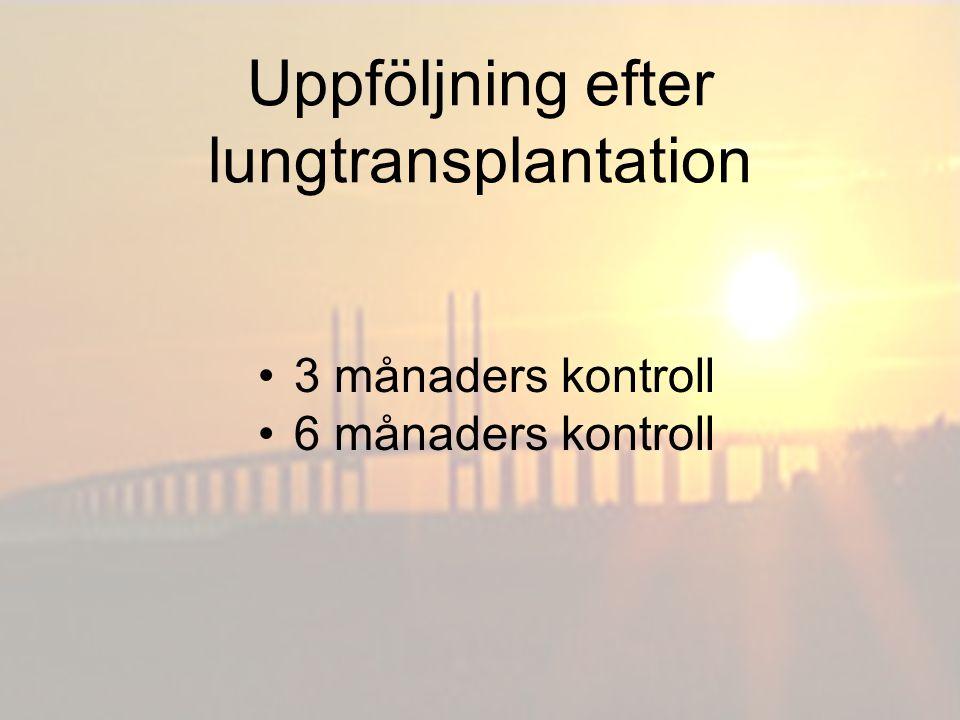 Uppföljning efter lungtransplantation 3 månaders kontroll 6 månaders kontroll