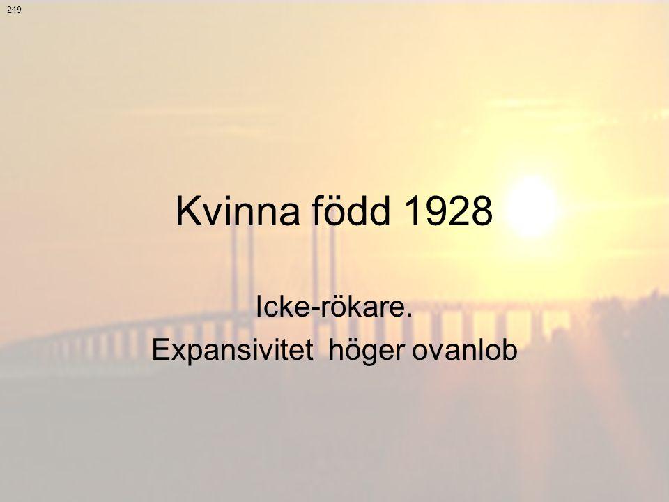 Kvinna född 1928 Icke-rökare. Expansivitet höger ovanlob 249