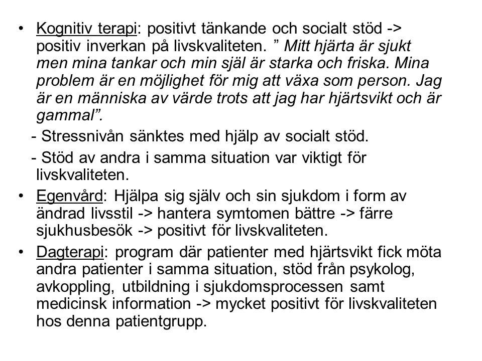 """Kognitiv terapi: positivt tänkande och socialt stöd -> positiv inverkan på livskvaliteten. """" Mitt hjärta är sjukt men mina tankar och min själ är star"""