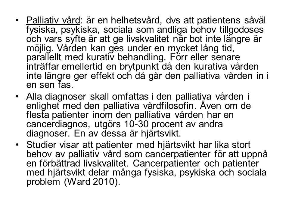 Palliativ vård: är en helhetsvård, dvs att patientens såväl fysiska, psykiska, sociala som andliga behov tillgodoses och vars syfte är att ge livskval