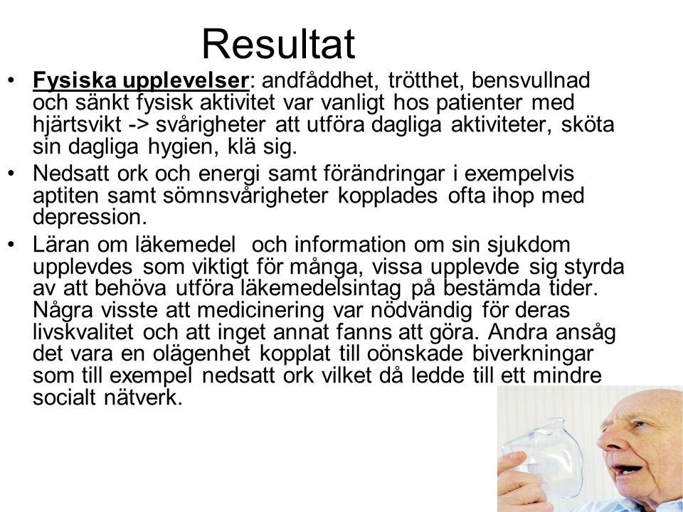 Resultat Fysiska upplevelser: andfåddhet, trötthet, bensvullnad och sänkt fysisk aktivitet var vanligt hos patienter med hjärtsvikt -> svårigheter att