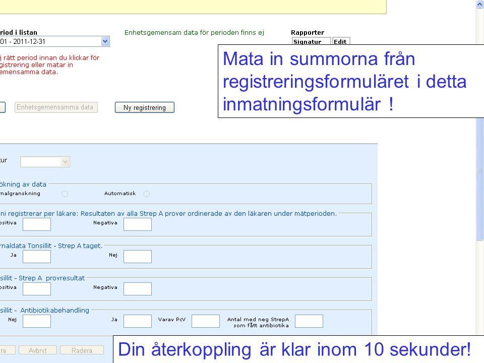 Mata in summorna från registreringsformuläret i detta inmatningsformulär ! Din återkoppling är klar inom 10 sekunder!