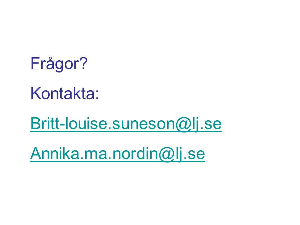 Frågor? Kontakta: Britt-louise.suneson@lj.se Annika.ma.nordin@lj.se