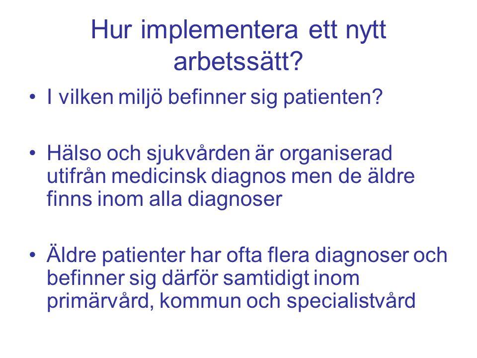 Hur implementera ett nytt arbetssätt.I vilken miljö befinner sig patienten.
