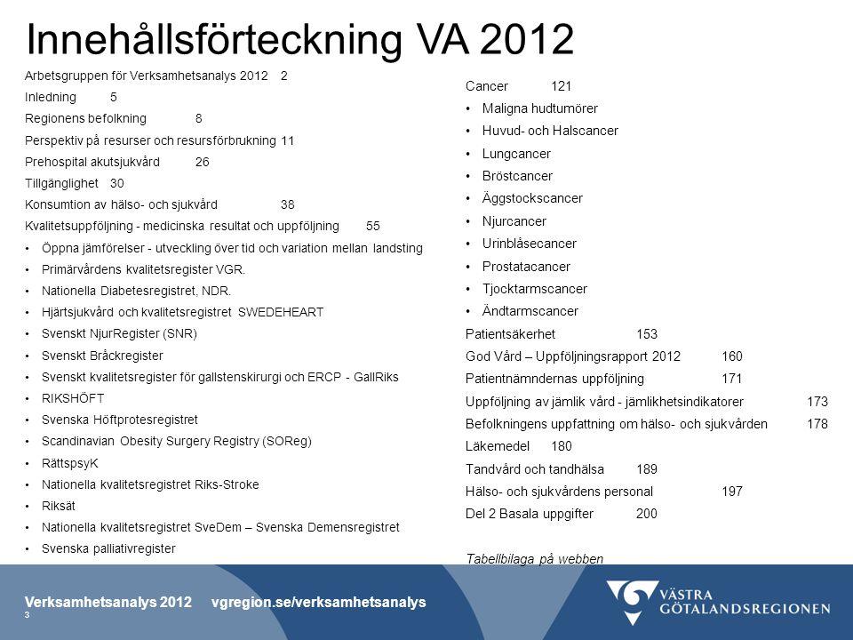 Arbetsgruppen för Verksamhetsanalys 20122 Inledning5 Regionens befolkning8 Perspektiv på resurser och resursförbrukning11 Prehospital akutsjukvård26 T