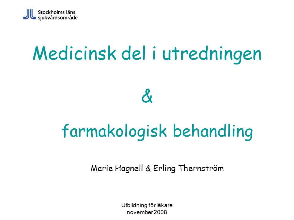 Utbildning för läkare november 2008 Medicinsk del i utredning Se utdelat material för Medicinsk utredning OBS.