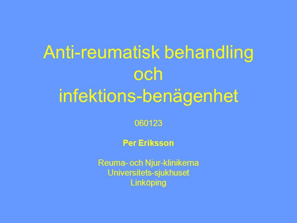 Imurel Vid RA sannolikt inte ökad infektionsrisk J Rheumatol 1991;18:188 Rheum Dis Clin North Am 1997;23:219 CAVE leukopeni.