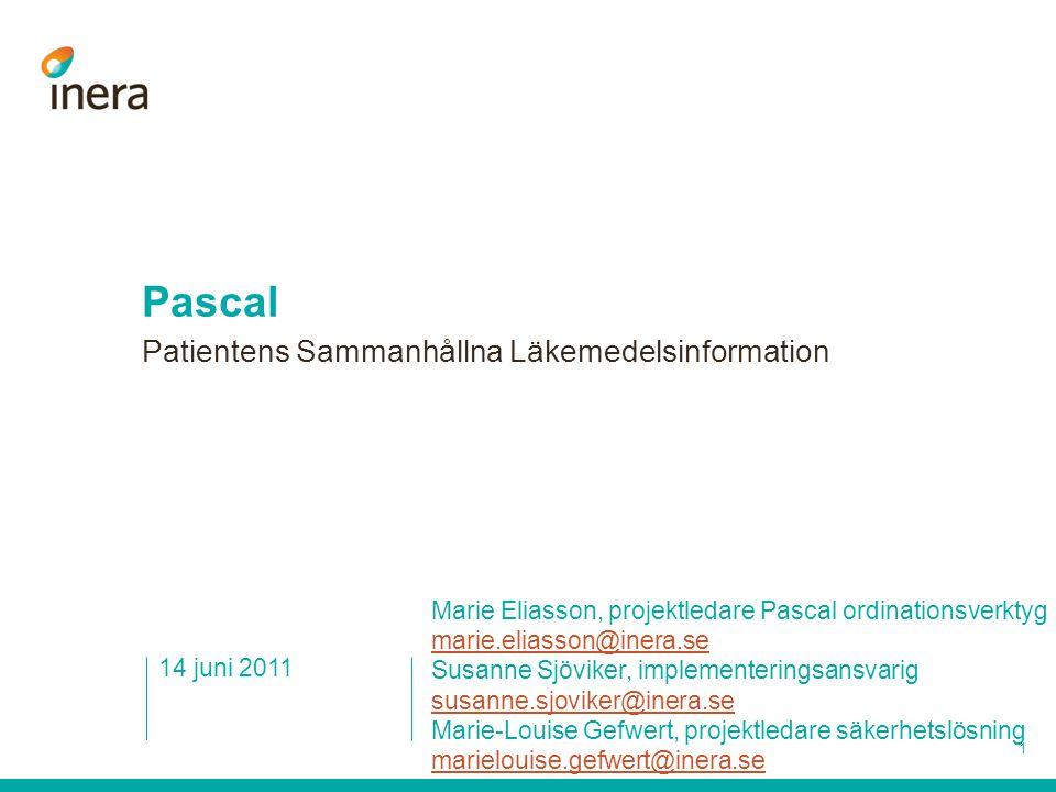 1 Patientens Sammanhållna Läkemedelsinformation Marie Eliasson, projektledare Pascal ordinationsverktyg marie.eliasson@inera.se Susanne Sjöviker, impl