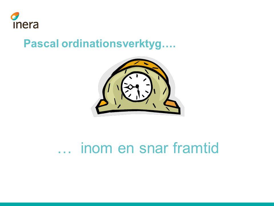 Pascal ordinationsverktyg…. … inom en snar framtid