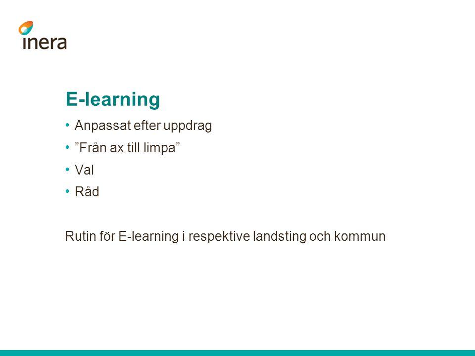 """E-learning Anpassat efter uppdrag """"Från ax till limpa"""" Val Råd Rutin för E-learning i respektive landsting och kommun"""