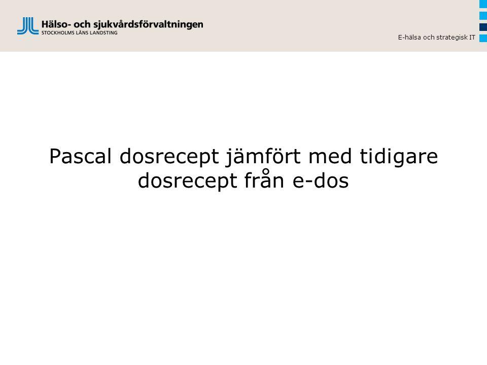 Pascal dosrecept jämfört med tidigare dosrecept från e-dos E-hälsa och strategisk IT