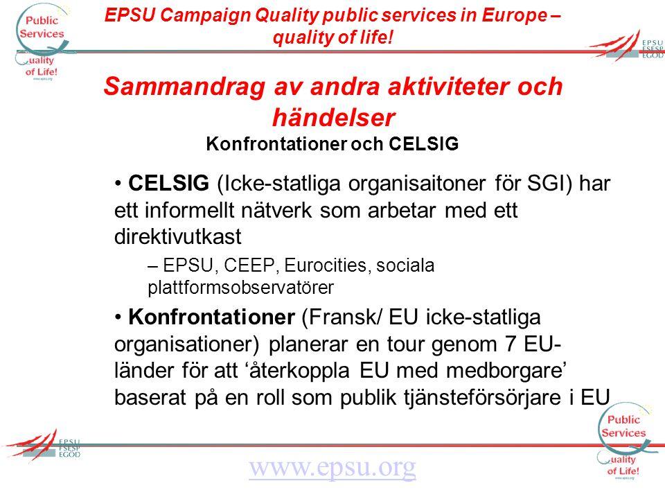 EPSU Campaign Quality public services in Europe – quality of life! www.epsu.org Sammandrag av andra aktiviteter och händelser Konfrontationer och CELS