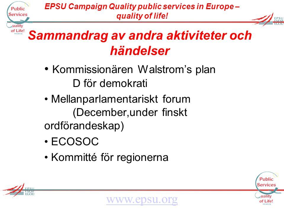 EPSU Campaign Quality public services in Europe – quality of life! www.epsu.org Sammandrag av andra aktiviteter och händelser Kommissionären Walstrom'