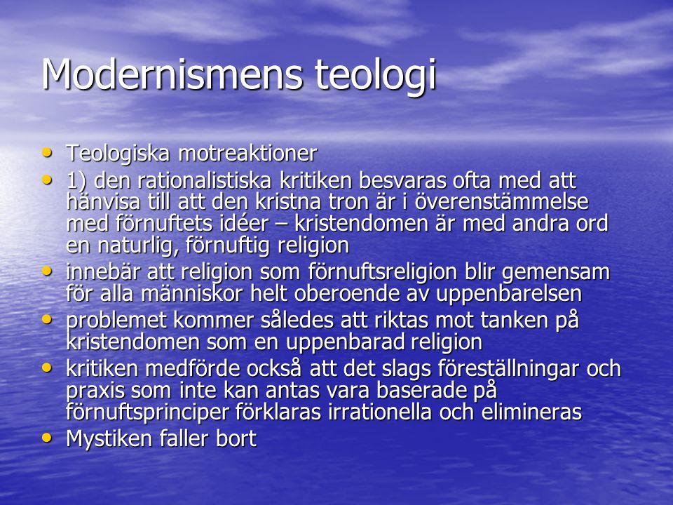 Modernismens teologi Teologiska motreaktioner Teologiska motreaktioner 1) den rationalistiska kritiken besvaras ofta med att hänvisa till att den kris