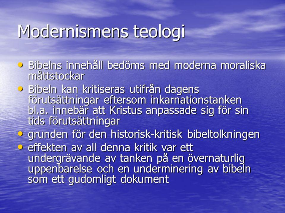 Modernismens teologi Bibelns innehåll bedöms med moderna moraliska måttstockar Bibelns innehåll bedöms med moderna moraliska måttstockar Bibeln kan kr