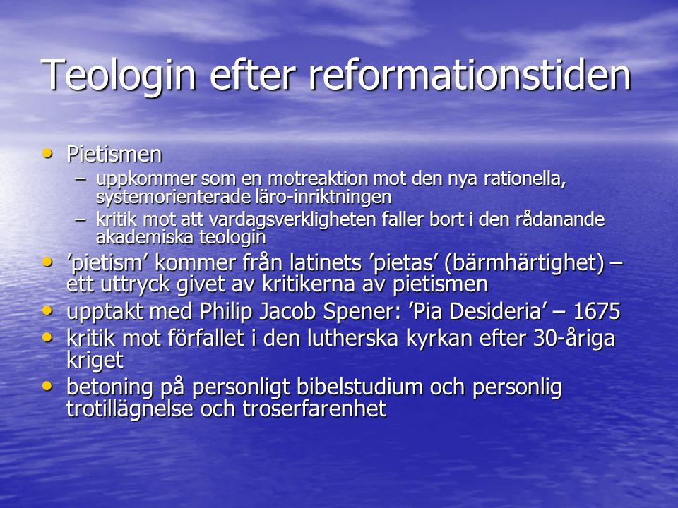 Teologin efter reformationstiden Pietismen forts.Pietismen forts.