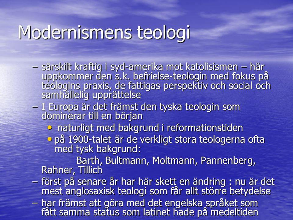Postmoderna teologiska reaktioner 1) Romantikens teologi (Schleiermacher) 1) Romantikens teologi (Schleiermacher) –känslan av ett absolut beroende av det oändliga 2) Den liberala protestantismen eller nyprotestantism 2) Den liberala protestantismen eller nyprotestantism – religion som bestäms och formas av etiska hänsyn – det moraliskt gångbara som religionens norm –också starkt påverkad av upplysningsoptimismen – teologi och teologisk etik som svar på den moderna människans och samhällets andliga behov – en slags nyttighetsteologi –kulturtillvänd teologi med betoning på att teologin kan tala ett språk som omvälden kan förstå –omtolkning av centrala traditionella kristna läror –A, Ritschl, W.