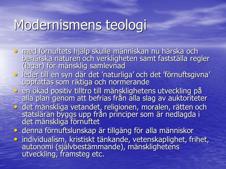 Modernismens teologi Bibelns innehåll bedöms med moderna moraliska måttstockar Bibelns innehåll bedöms med moderna moraliska måttstockar Bibeln kan kritiseras utifrån dagens förutsättningar eftersom inkarnationstanken bl.a.