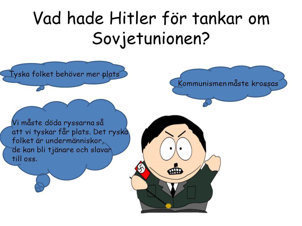 Hitler ville undvika ett krig på två fronter men när inte Storbritannien gav upp blev det så ändå. I juni 1941 Anfaller därför Tyskland Sovjet. 1940 h