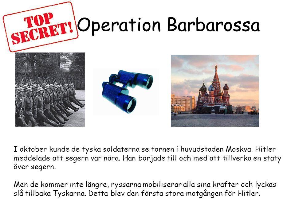 Operation Barbarossa I oktober kunde de tyska soldaterna se tornen i huvudstaden Moskva.