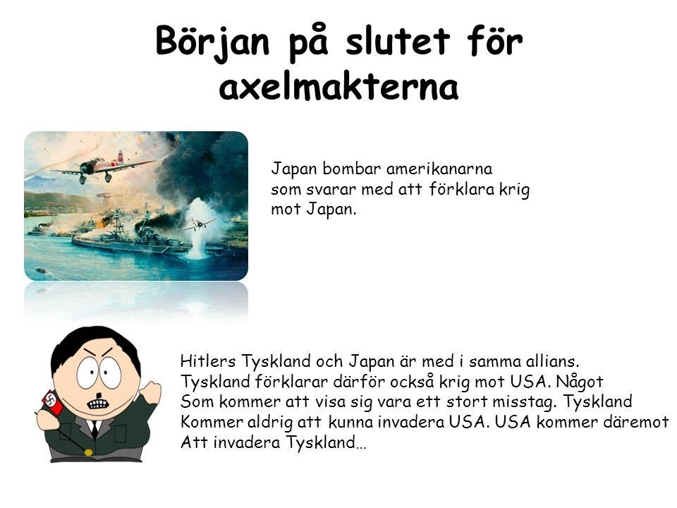 Början på slutet för axelmakterna Japan bombar amerikanarna som svarar med att förklara krig mot Japan.