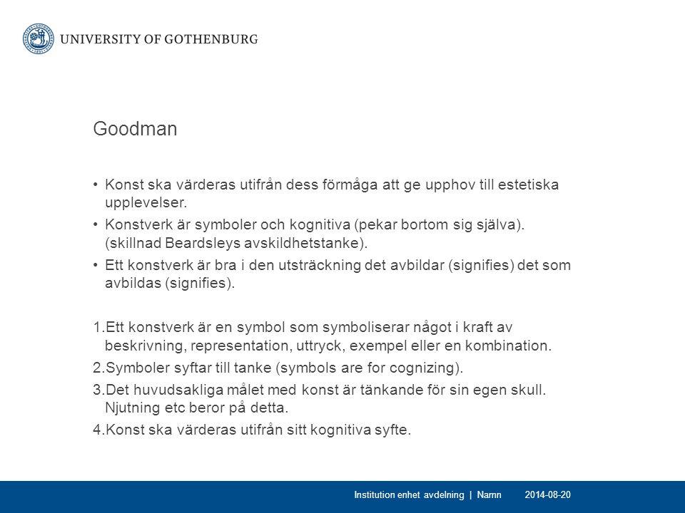 Goodman Konst ska värderas utifrån dess förmåga att ge upphov till estetiska upplevelser. Konstverk är symboler och kognitiva (pekar bortom sig själva