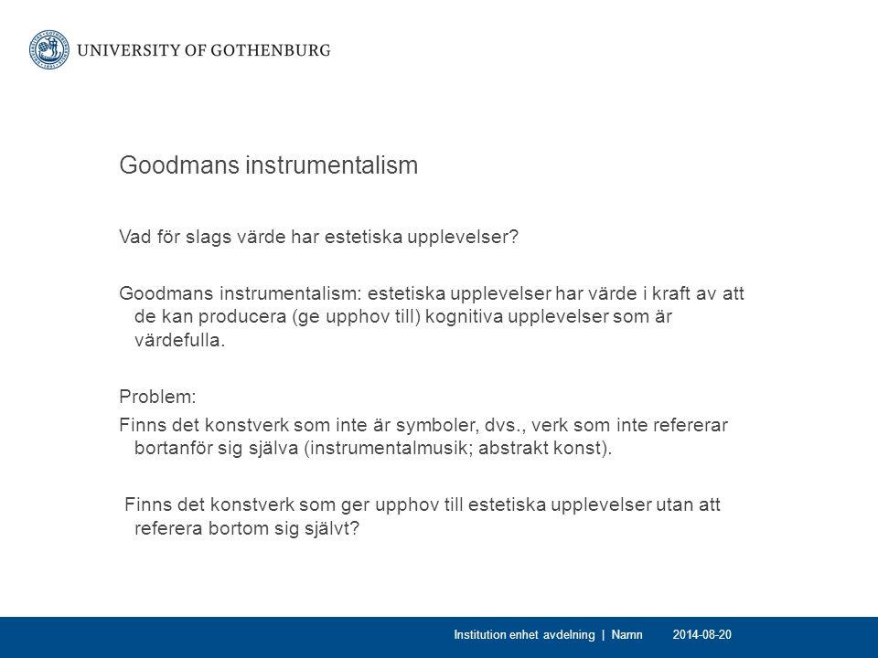 Goodmans instrumentalism Vad för slags värde har estetiska upplevelser? Goodmans instrumentalism: estetiska upplevelser har värde i kraft av att de ka