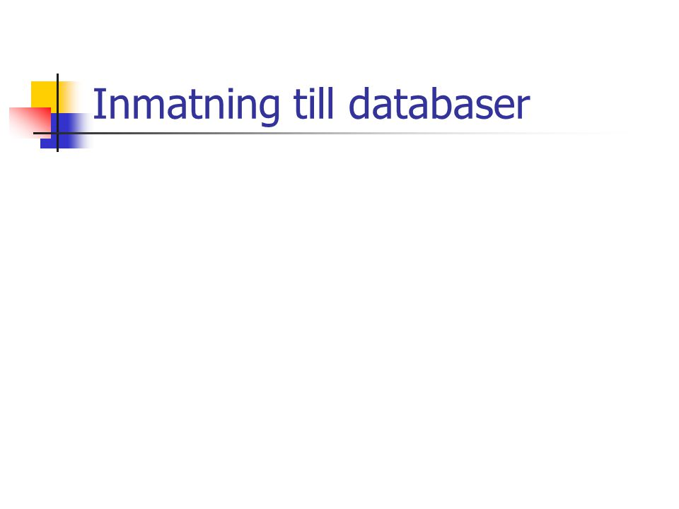 Inmatning till databaser