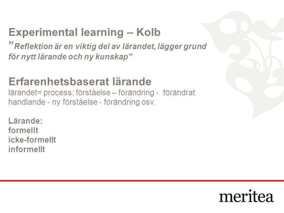 """Experimental learning – Kolb """" Reflektion är en viktig del av lärandet, lägger grund för nytt lärande och ny kunskap"""" Erfarenhetsbaserat lärande läran"""