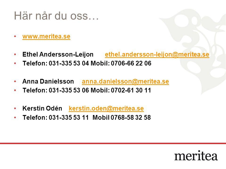 Här når du oss… www.meritea.se Ethel Andersson-Leijon ethel.andersson-leijon@meritea.seethel.andersson-leijon@meritea.se Telefon: 031-335 53 04 Mobil: