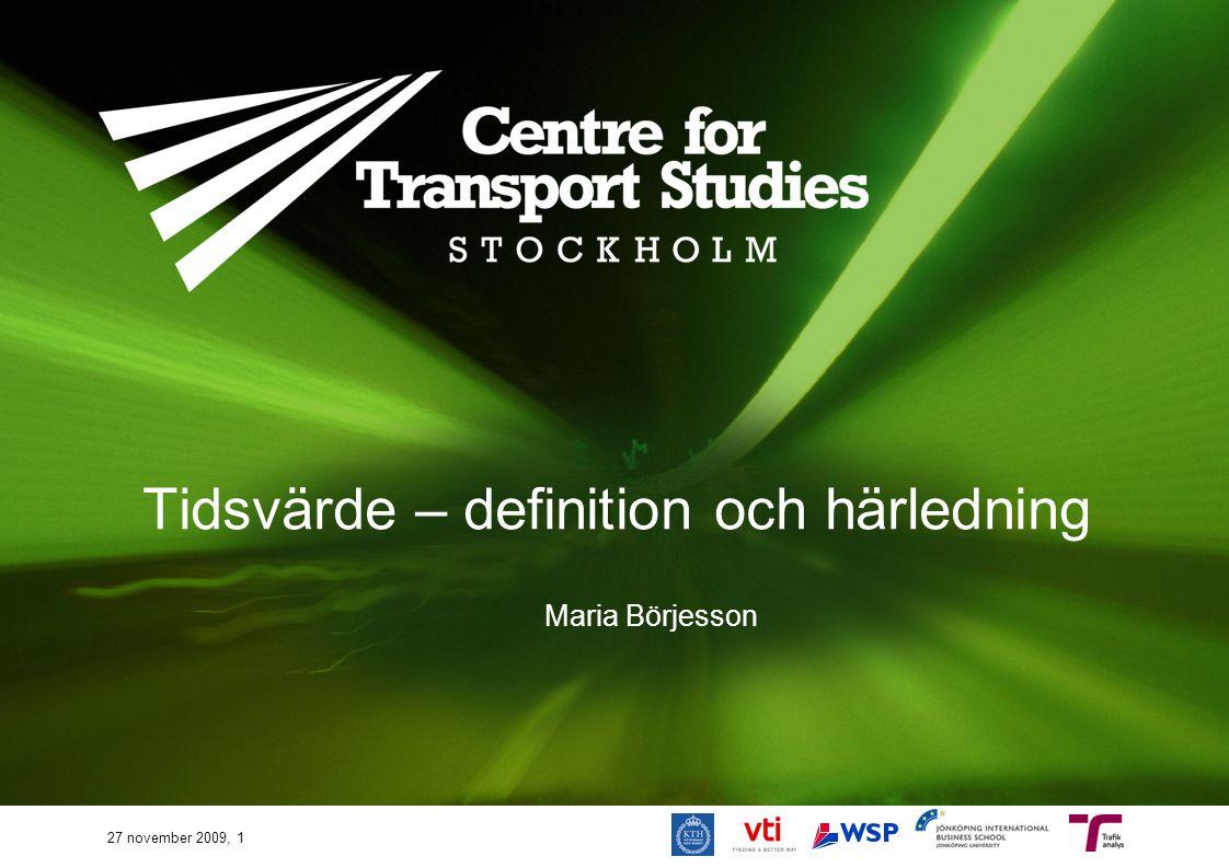 Tidsvärde – definition och härledning Maria Börjesson 27 november 2009, 1