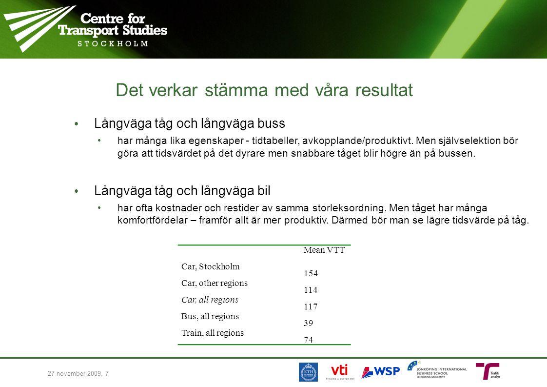 Det verkar stämma med våra resultat Långväga tåg och långväga buss har många lika egenskaper - tidtabeller, avkopplande/produktivt.
