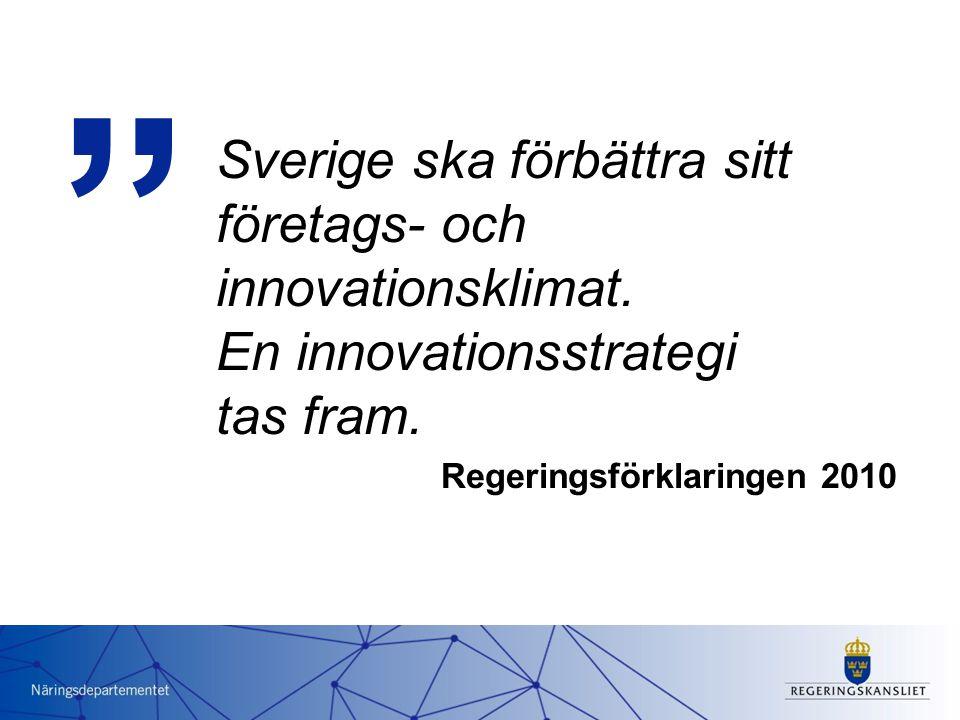 """Sverige ska förbättra sitt företags- och innovationsklimat. En innovationsstrategi tas fram. Regeringsförklaringen 2010 """""""