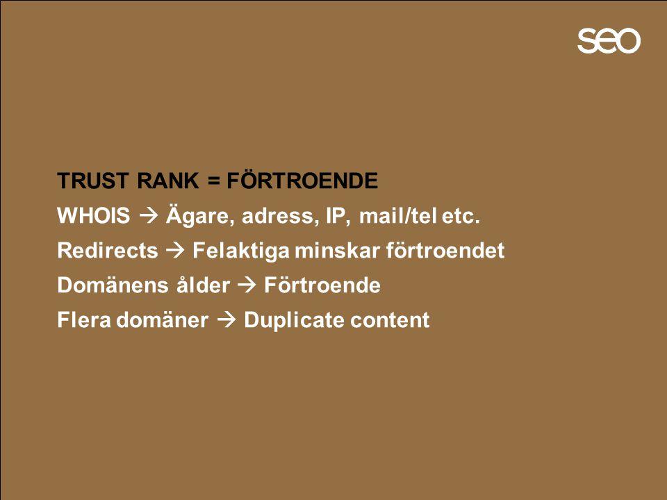 TRUST RANK = FÖRTROENDE WHOIS  Ägare, adress, IP, mail/tel etc.