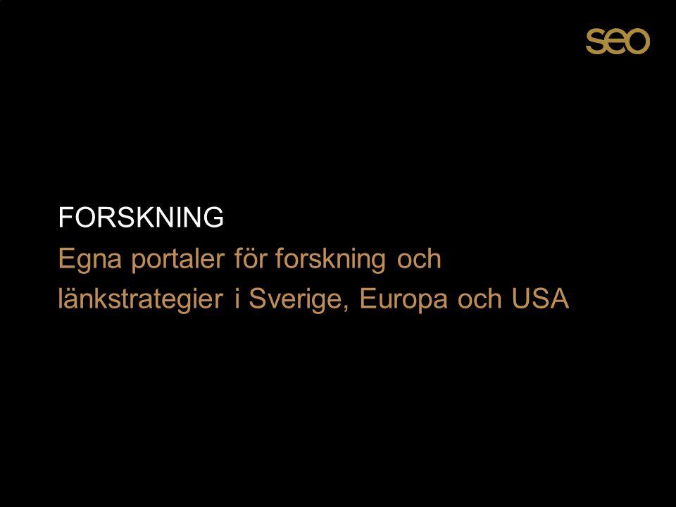 FORSKNING Egna portaler för forskning och länkstrategier i Sverige, Europa och USA