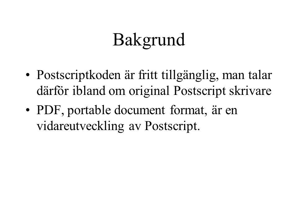 Bakgrund Postscriptkoden är fritt tillgänglig, man talar därför ibland om original Postscript skrivare PDF, portable document format, är en vidareutve