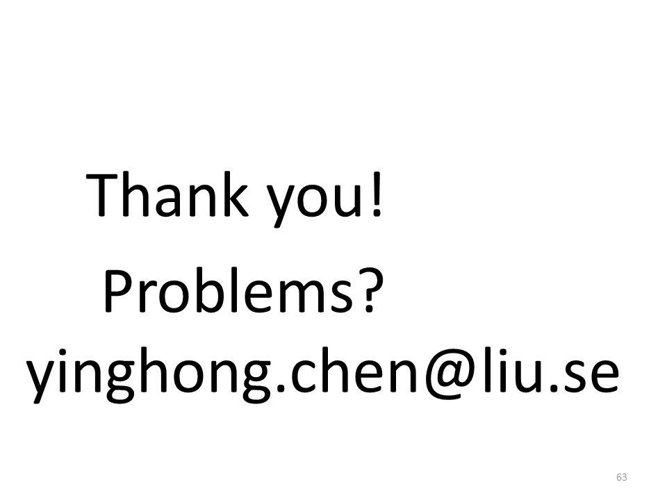 Thank you! Problems? yinghong.chen@liu.se 63