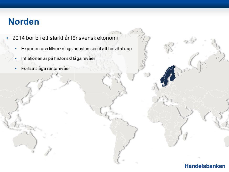 Norden 2014 bör bli ett starkt år för svensk ekonomi Exporten och tillverkningsindustrin ser ut att ha vänt upp Inflationen är på historiskt låga nivå