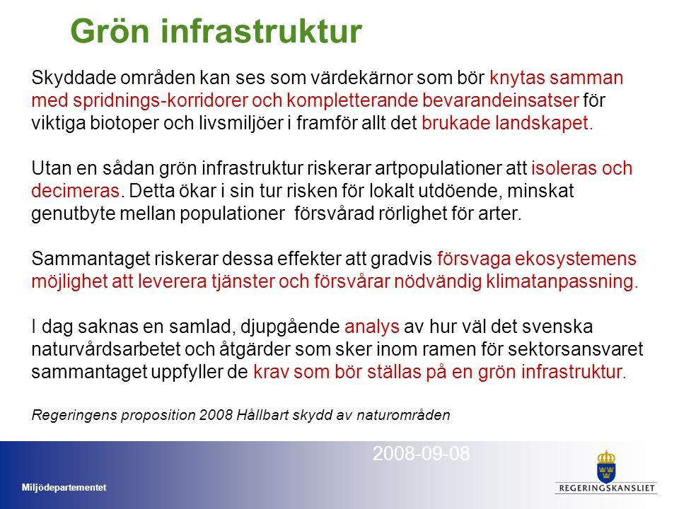 Miljödepartementet Ekosystemtjänsterna Michael Löfroth Miljödepartemenetet 2008-09-08 Skyddade områden kan ses som värdekärnor som bör knytas samman m
