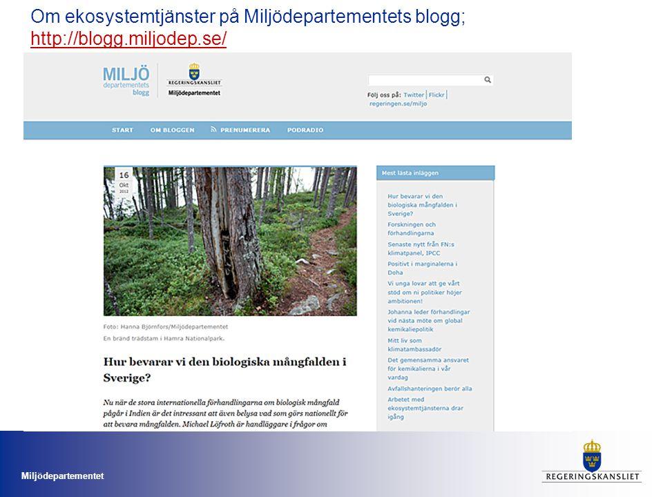 Miljödepartementet Om ekosystemtjänster på Miljödepartementets blogg; http://blogg.miljodep.se/ http://blogg.miljodep.se/
