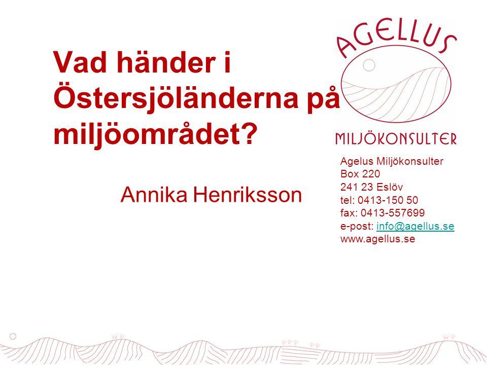 Agelus Miljökonsulter Box 220 241 23 Eslöv tel: 0413-150 50 fax: 0413-557699 e-post: info@agellus.seinfo@agellus.se www.agellus.se Vad händer i Östers