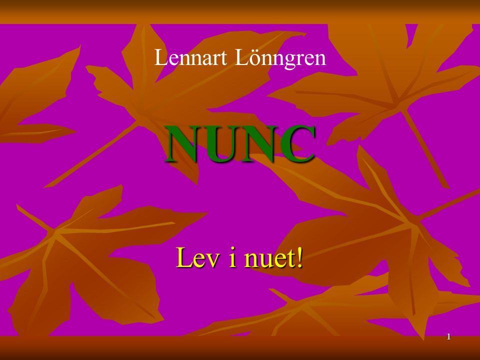 1 NUNC Lev i nuet! Lennart Lönngren